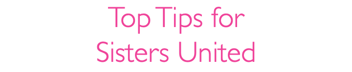 Top Tips for Sisters United